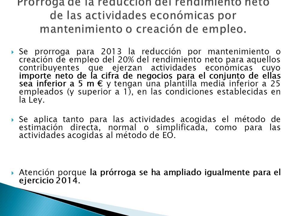 Se prorroga para 2013 la reducción por mantenimiento o creación de empleo del 20% del rendimiento neto para aquellos contribuyentes que ejerzan activi