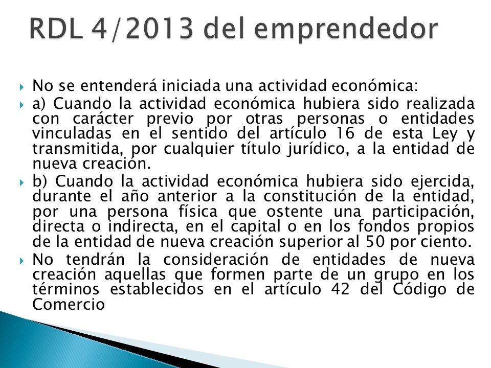 En 2013 ha habido tres leyes del emprendedor 1.-Ley 11/2013, de 26 de julio, de medidas de apoyo al emprendedor y de estímulo del crecimiento y de la creación de empleo que contiene distintas medidas fiscales, laborales, mercantiles y administrativas.