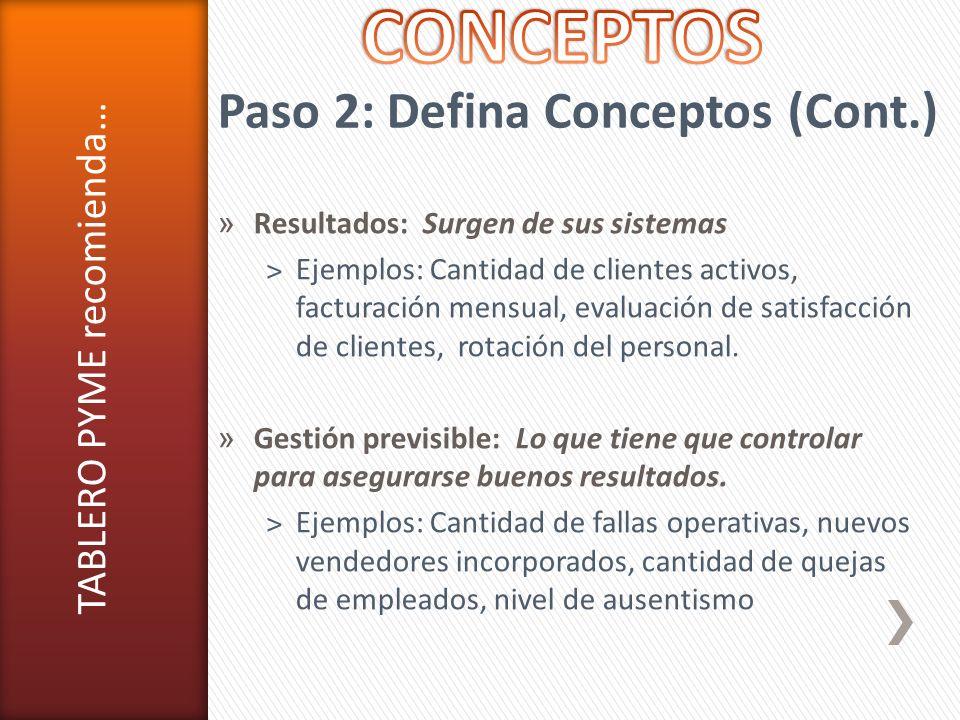 » Resultados: Surgen de sus sistemas ˃Ejemplos: Cantidad de clientes activos, facturación mensual, evaluación de satisfacción de clientes, rotación de