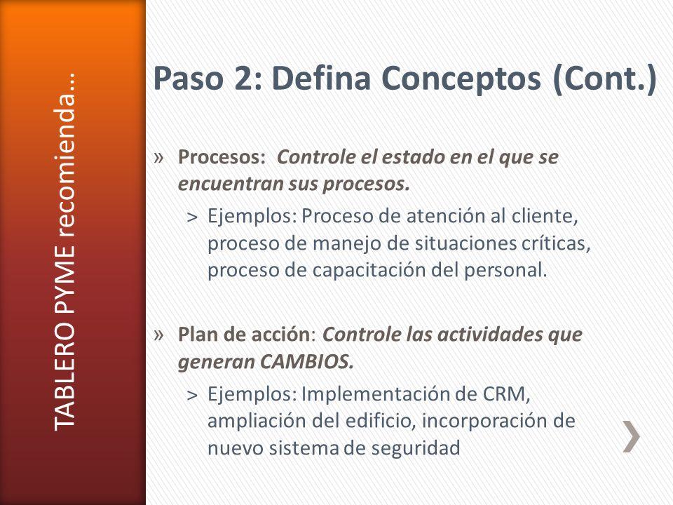 » Procesos: Controle el estado en el que se encuentran sus procesos. ˃Ejemplos: Proceso de atención al cliente, proceso de manejo de situaciones críti