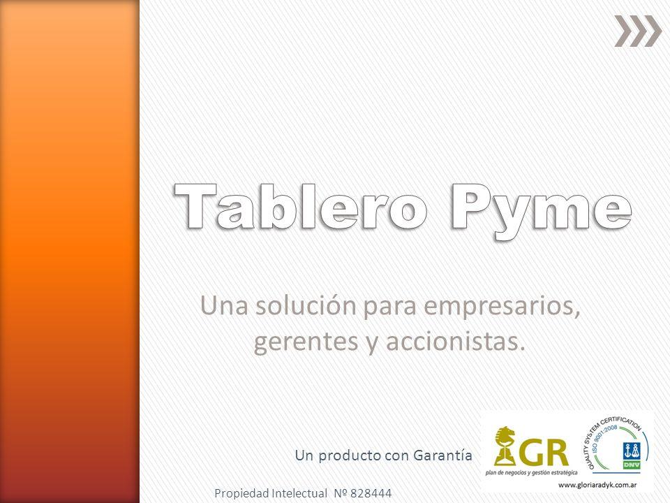 Una solución para empresarios, gerentes y accionistas. Un producto con Garantía Propiedad Intelectual Nº 828444