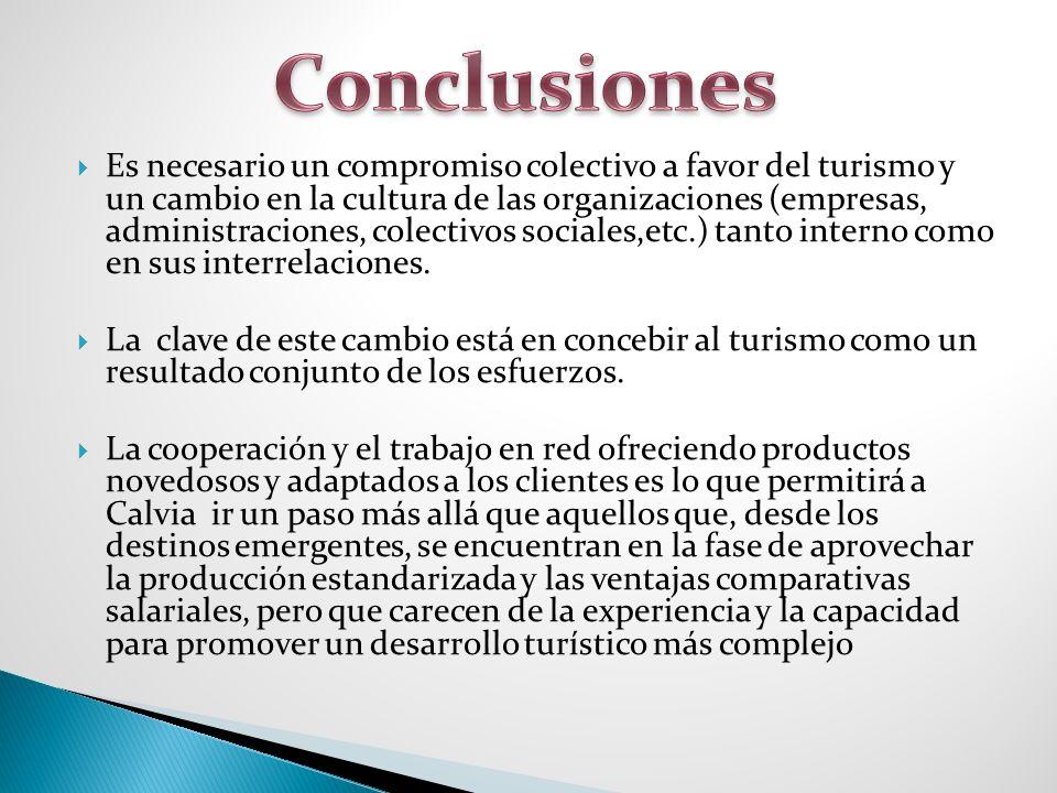Es necesario un compromiso colectivo a favor del turismo y un cambio en la cultura de las organizaciones (empresas, administraciones, colectivos sociales,etc.) tanto interno como en sus interrelaciones.