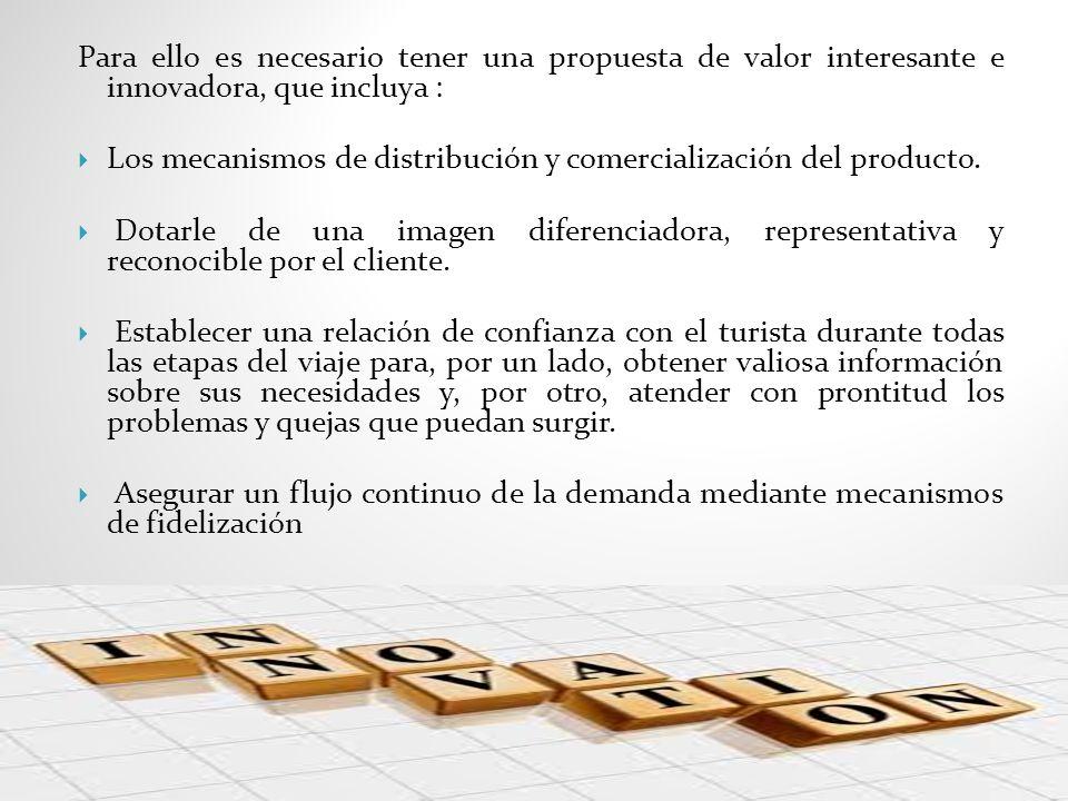 Los mecanismos de distribución y comercialización del producto. Dotarle de una imagen diferenciadora, representativa y reconocible por el cliente. Est