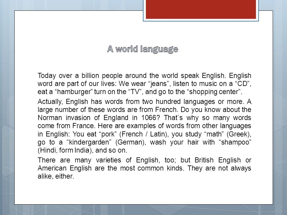 Today over a billion people around the world speak English.