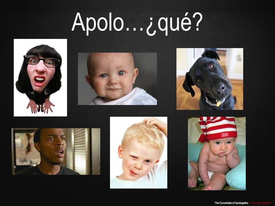 The Essentials of Apologetics – Why Apologetics? Apolo…¿qué?