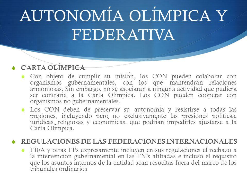 AUTONOMÍA OLÍMPICA Y FEDERATIVA CARTA OLÍMPICA Con objeto de cumplir su mision, los CON pueden colaborar con organismos gubernamentales, con los que mantendran relaciones armoniosas.