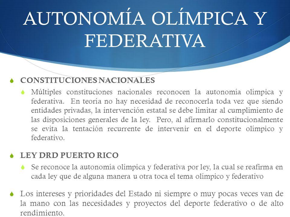 AUTONOMÍA OLÍMPICA Y FEDERATIVA CONSTITUCIONES NACIONALES Múltiples constituciones nacionales reconocen la autonomía olímpica y federativa.