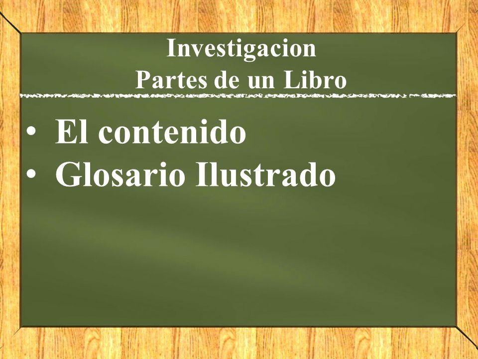 Investigacion Partes de un Libro El contenido Glosario Ilustrado