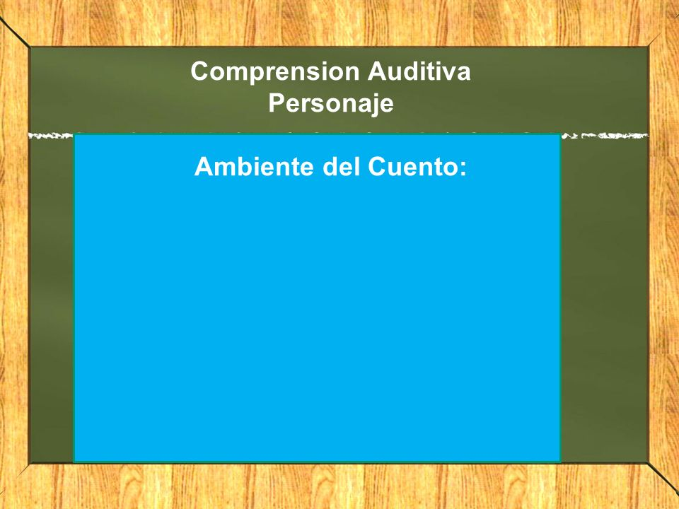Comprension Auditiva Personaje Ambiente del Cuento:
