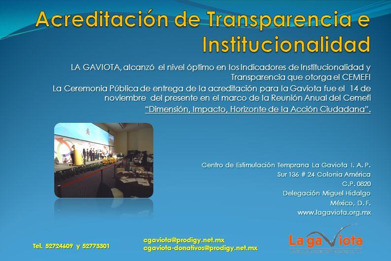 LA GAVIOTA, alcanzó el nivel óptimo en los Indicadores de Institucionalidad y Transparencia que otorga el CEMEFI La Ceremonia Pública de entrega de la
