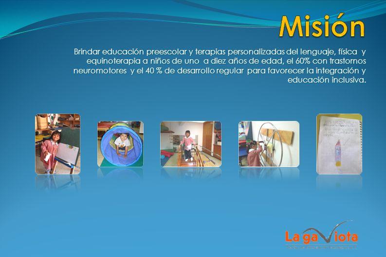 Brindar educación preescolar y terapias personalizadas del lenguaje, física y equinoterapia a niños de uno a diez años de edad, el 60% con trastornos