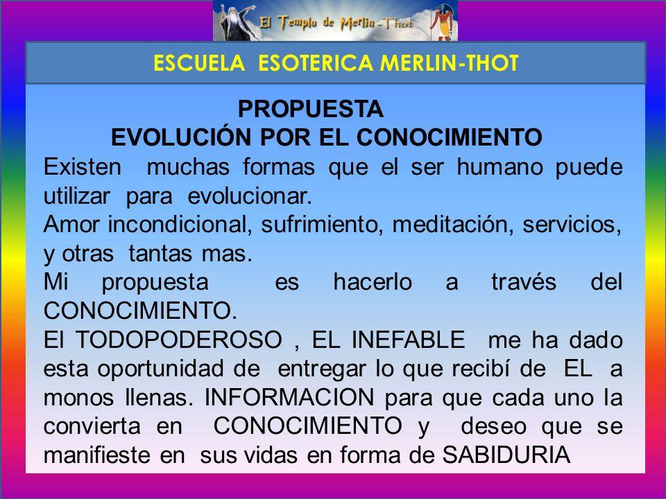 PROPUESTA EVOLUCIÓN POR EL CONOCIMIENTO Existen muchas formas que el ser humano puede utilizar para evolucionar.