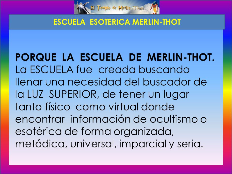 PORQUE LA ESCUELA DE MERLIN-THOT.