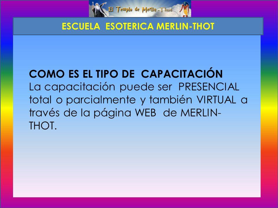 COMO ES EL TIPO DE CAPACITACIÓN La capacitación puede ser PRESENCIAL total o parcialmente y también VIRTUAL a través de la página WEB de MERLIN- THOT.