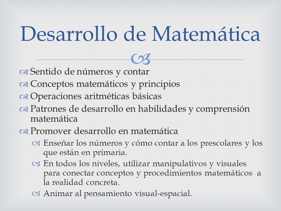 Sentido de números y contar Conceptos matemáticos y principios Operaciones aritméticas básicas Patrones de desarrollo en habilidades y comprensión mat