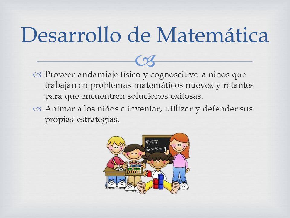 Proveer andamiaje físico y cognoscitivo a niños que trabajan en problemas matemáticos nuevos y retantes para que encuentren soluciones exitosas. Anima