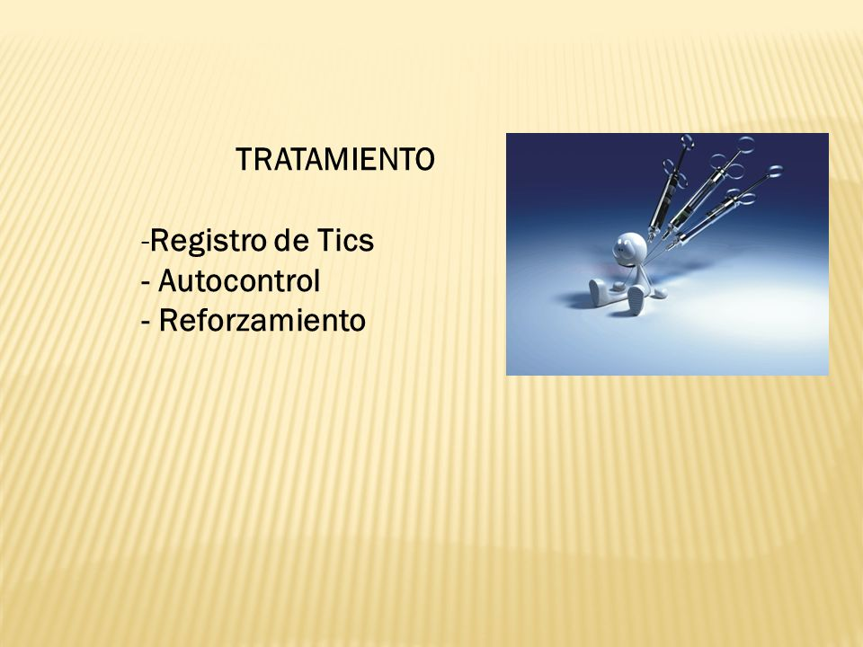 TRATAMIENTO -Registro de Tics - Autocontrol - Reforzamiento