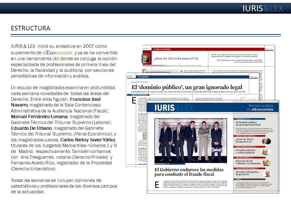 EN PORTADA IURIS&LEX IURIS & LEX lleva cada semana un asunto de máxima actualidad e interés para el sector Justicia.