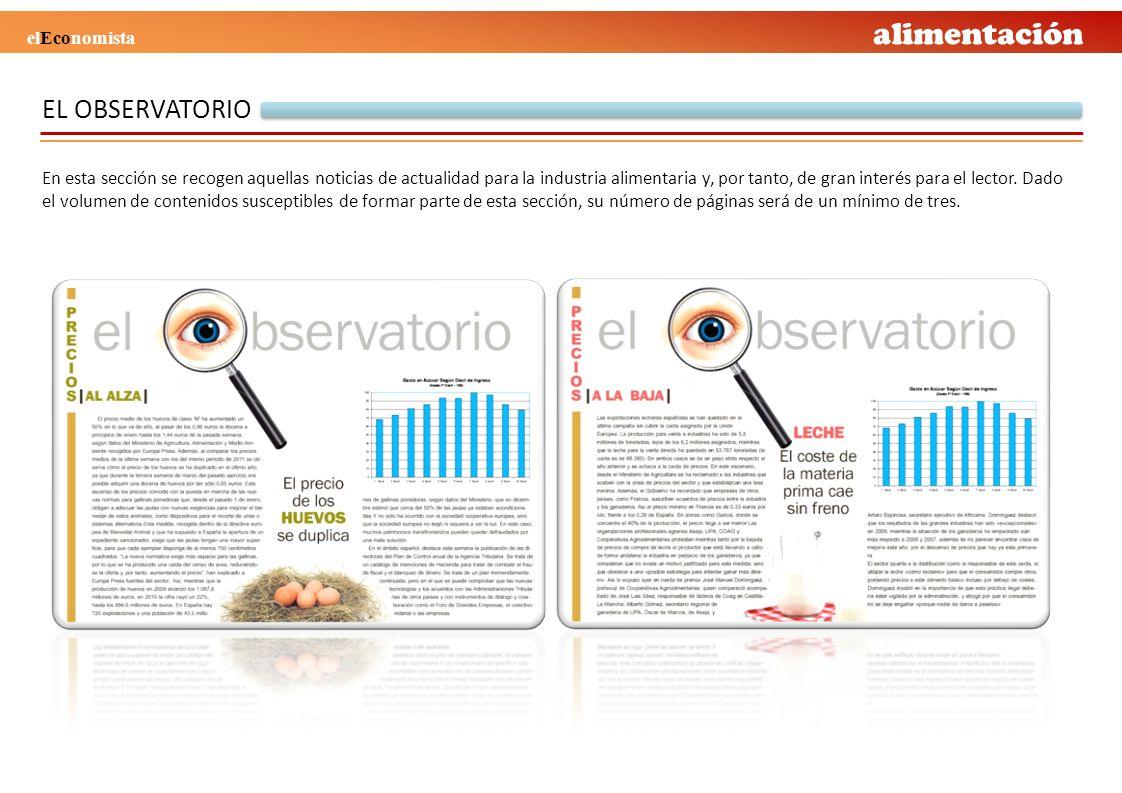 EL OBSERVATORIO En esta sección se recogen aquellas noticias de actualidad para la industria alimentaria y, por tanto, de gran interés para el lector.