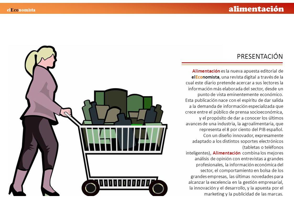 PRESENTACIÓN alimentación elEconomista Alimentación es la nueva apuesta editorial de elEconomista, una revista digital a través de la cual este diario