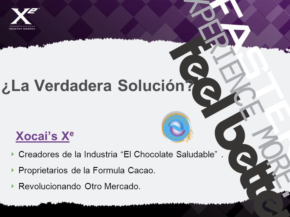 ¿La Verdadera Solución? Xocais X e Creadores de la Industria El Chocolate Saludable. Proprietarios de la Formula Cacao. Revolucionando Otro Mercado.