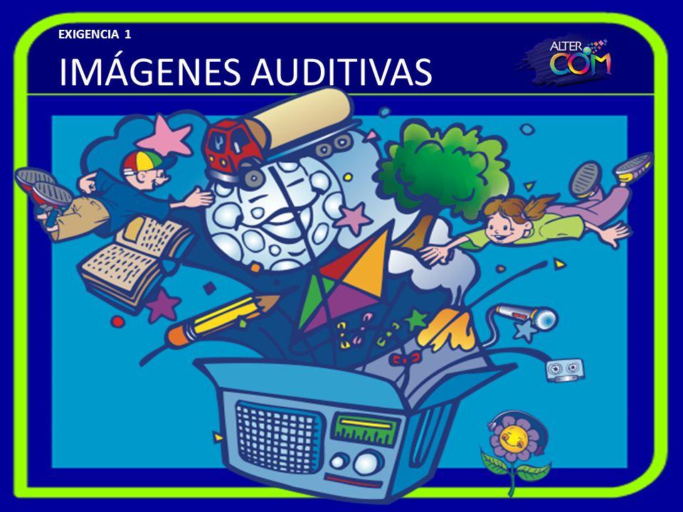 IMÁGENES AUDITIVAS EXIGENCIA 1