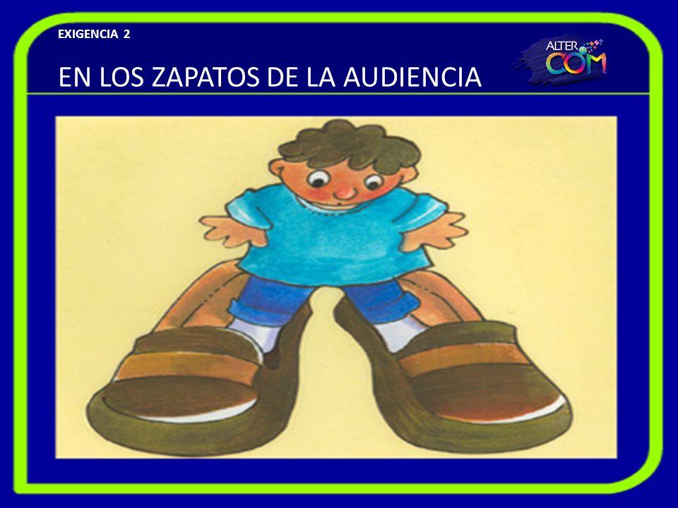 EN LOS ZAPATOS DE LA AUDIENCIA EXIGENCIA 2