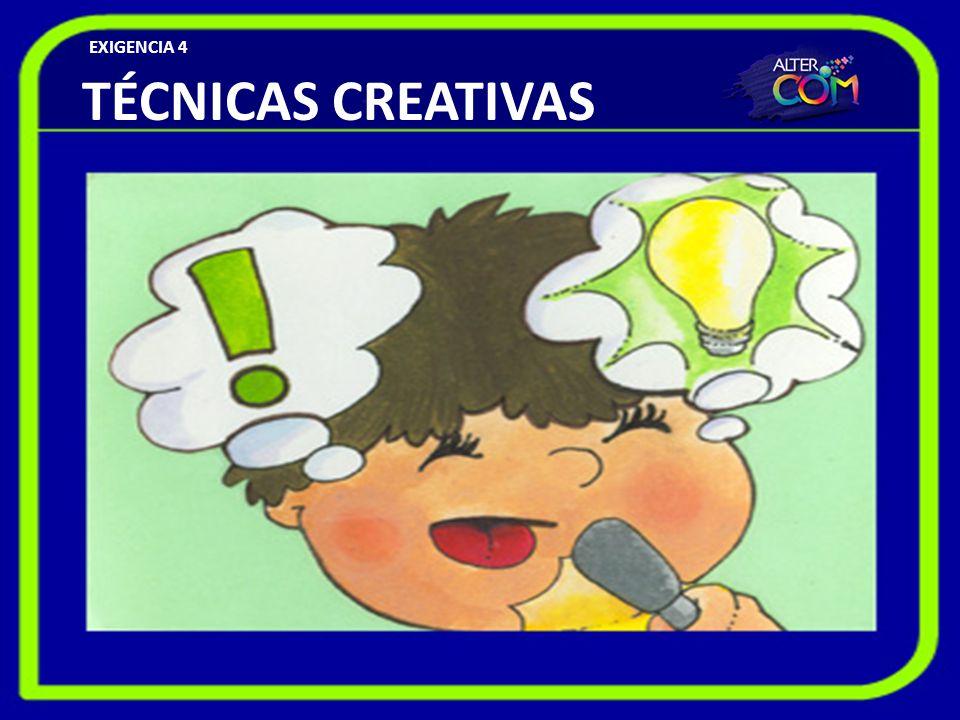TÉCNICAS CREATIVAS EXIGENCIA 4