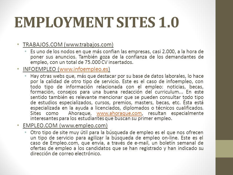 EMPLOYMENT SITES 1.0 TRABAJOS.COM (www.trabajos.com) Es uno de los nodos en que más confian las empresas, casi 2.000, a la hora de poner sus anuncios.