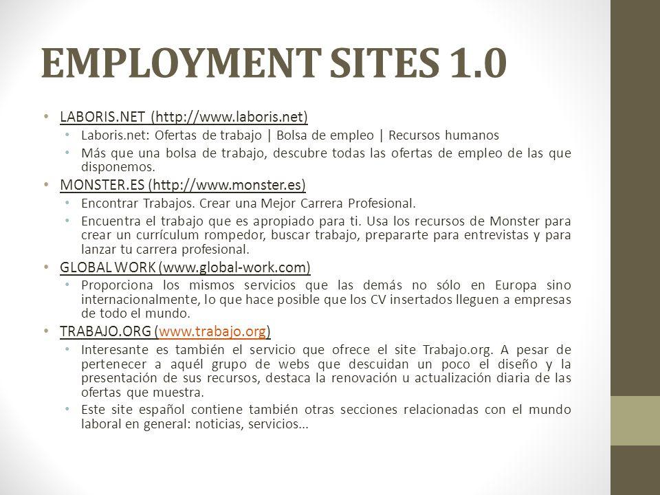 EMPLOYMENT SITES 1.0 LABORIS.NET (http://www.laboris.net) Laboris.net: Ofertas de trabajo | Bolsa de empleo | Recursos humanos Más que una bolsa de trabajo, descubre todas las ofertas de empleo de las que disponemos.