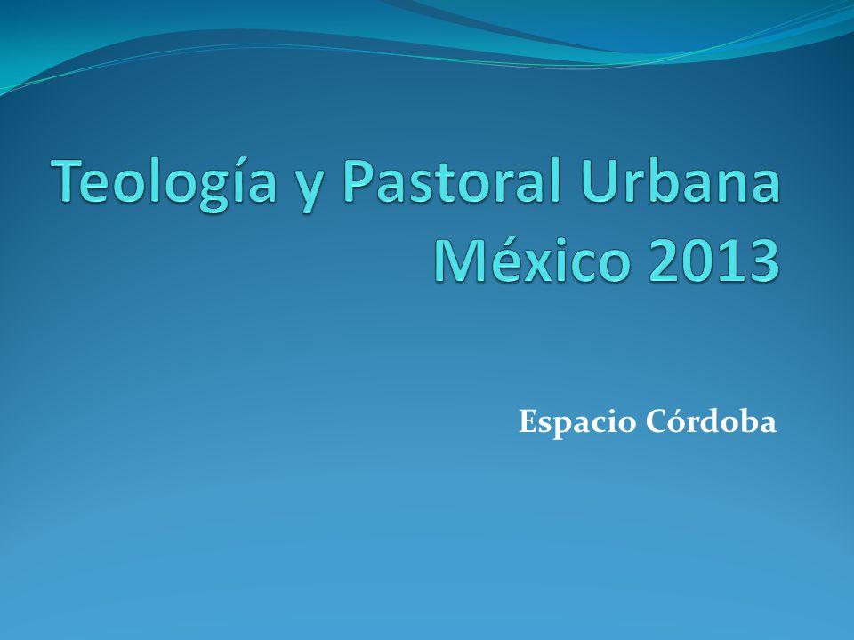 PROYECTO DE INVESTIGACIÓN DE PASTORAL URBANA – Espacio Córdoba Sentidos e indicios de vida de las prácticas religiosas urbanas.