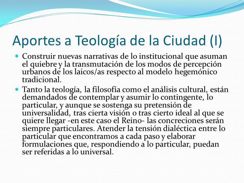 Aportes a Teología de la Ciudad (I) Construir nuevas narrativas de lo institucional que asuman el quiebre y la transmutación de los modos de percepció