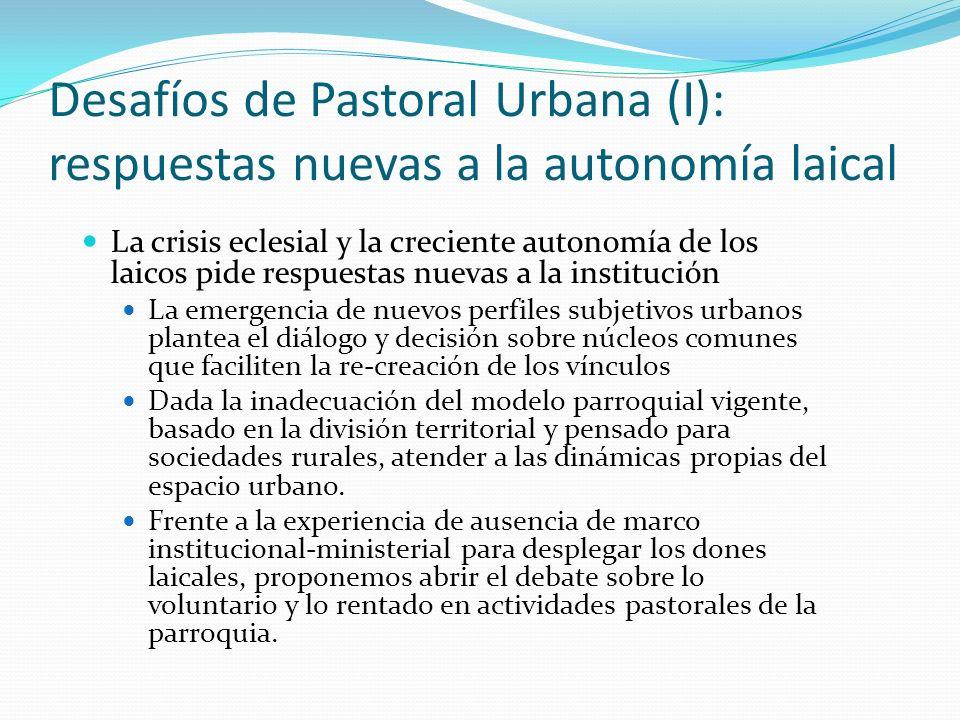 Desafíos de Pastoral Urbana (I): respuestas nuevas a la autonomía laical La crisis eclesial y la creciente autonomía de los laicos pide respuestas nue