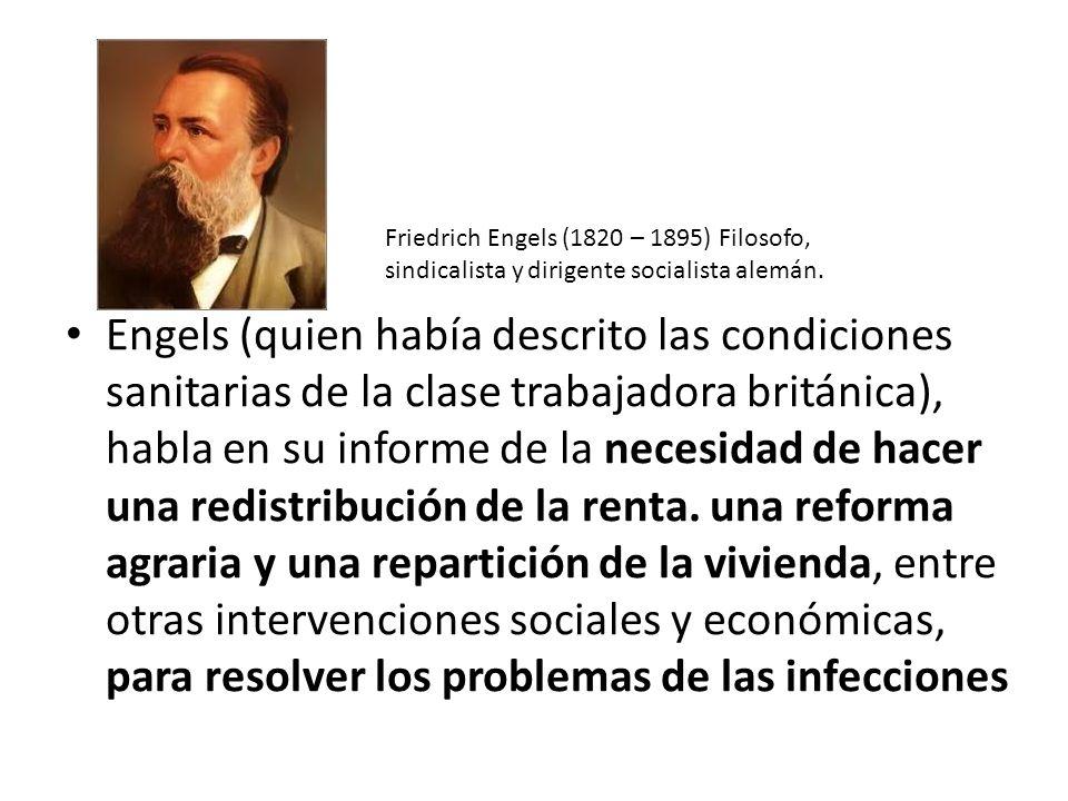 Engels (quien había descrito las condiciones sanitarias de la clase trabajadora británica), habla en su informe de la necesidad de hacer una redistribución de la renta.