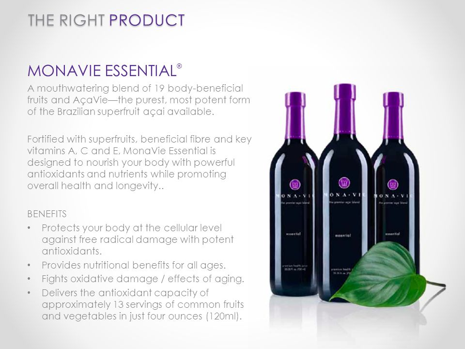 THE RIGHT TIMING In 2005, MonaVie introduced açai to the world and quickly became one of the largest companies in the direct selling industry.