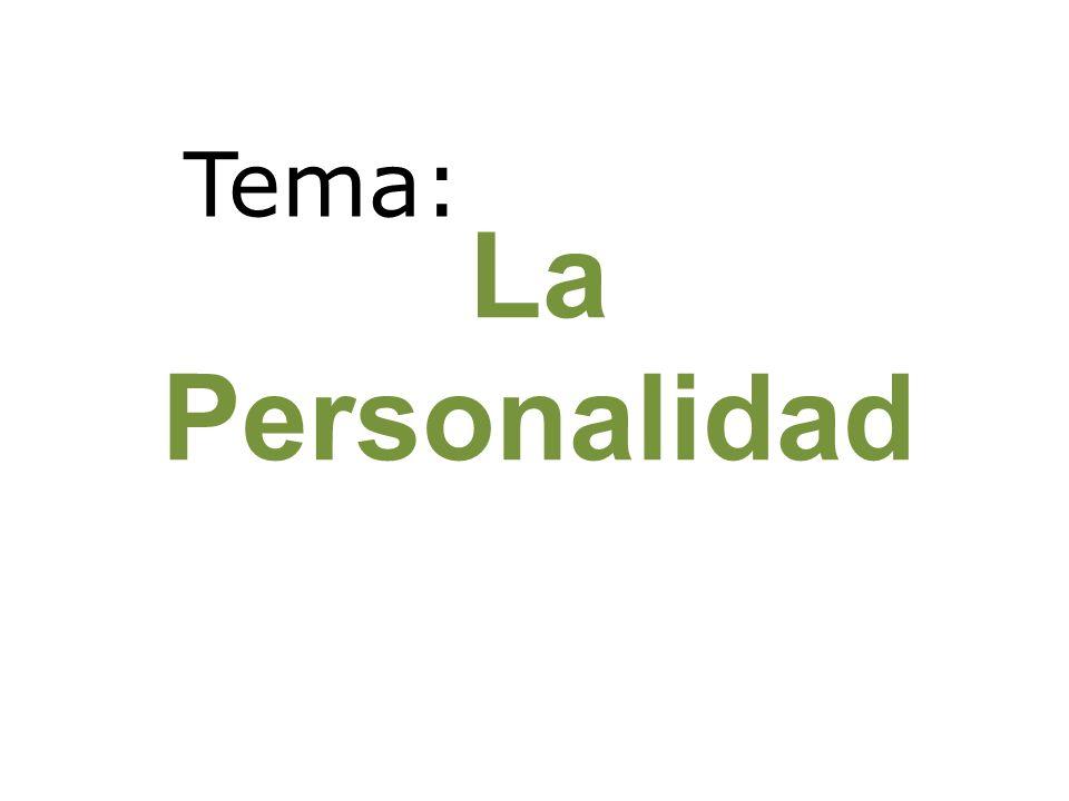 La Personalidad Tema: