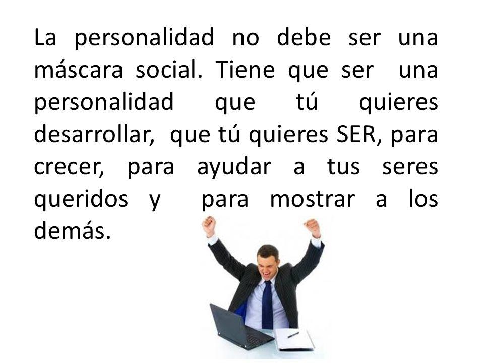 La personalidad no debe ser una máscara social.