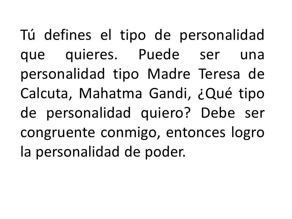 Tú defines el tipo de personalidad que quieres.