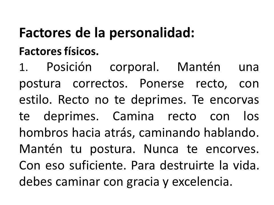 Factores de la personalidad: Factores físicos.1. Posición corporal.