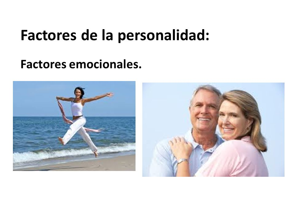 Factores de la personalidad: Factores emocionales.