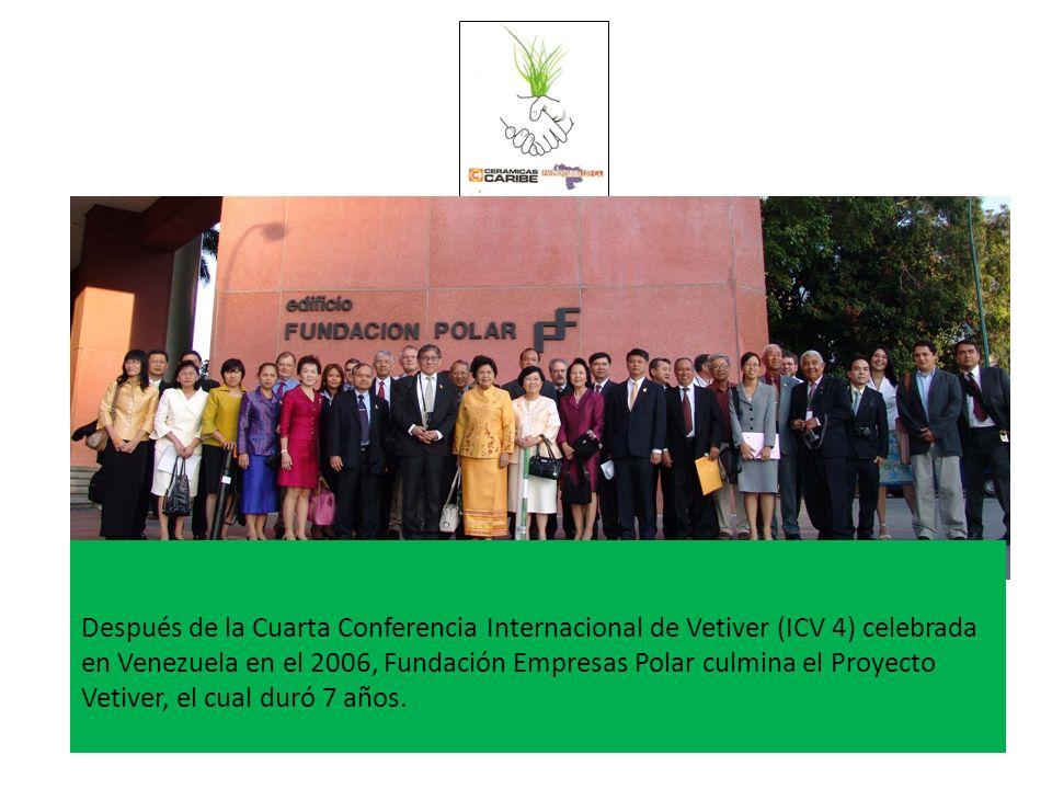 Después de la Cuarta Conferencia Internacional de Vetiver (ICV 4) celebrada en Venezuela en el 2006, Fundación Empresas Polar culmina el Proyecto Vetiver, el cual duró 7 años.