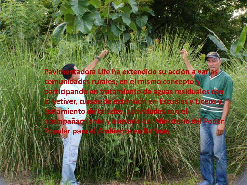 Pavimentadora Life ha extendido su acción a varias comunidades rurales, en el mismo concepto y participando en tratamiento de aguas residuales con el