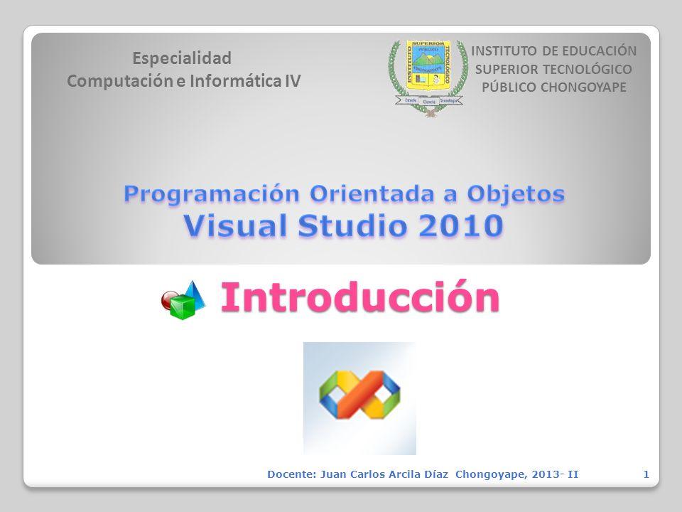 Introducción Especialidad Computación e Informática IV INSTITUTO DE EDUCACIÓN SUPERIOR TECNOLÓGICO PÚBLICO CHONGOYAPE 1Docente: Juan Carlos Arcila Día