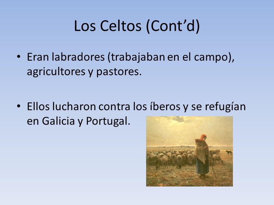 Los Celtos (Contd) Eran labradores (trabajaban en el campo), agricultores y pastores.