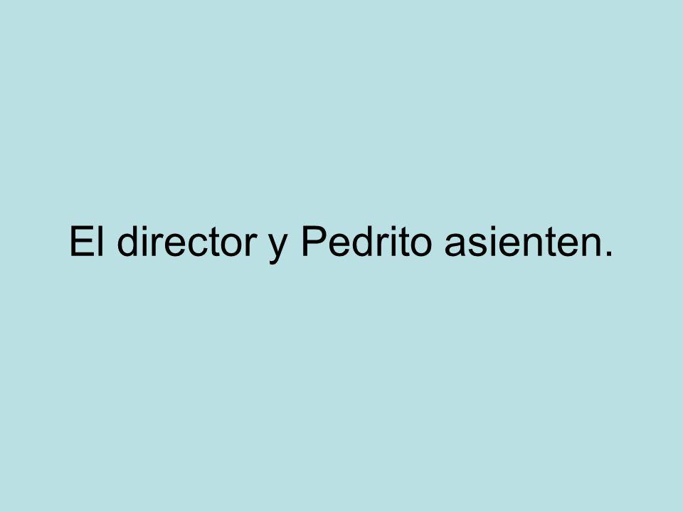 El director y Pedrito asienten.