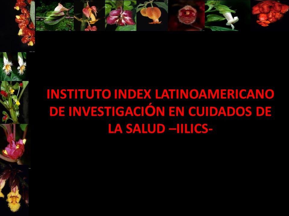 INSTITUTO INDEX LATINOAMERICANO DE INVESTIGACI Ó N EN CUIDADOS DE LA SALUD –IILICS-