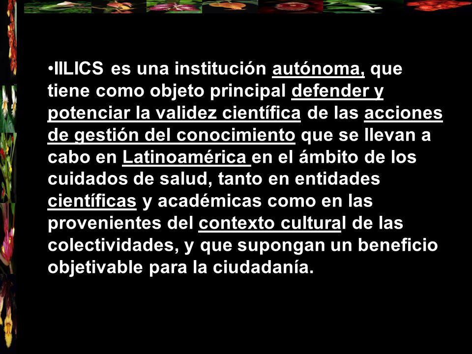 IILICS es una institución autónoma, que tiene como objeto principal defender y potenciar la validez científica de las acciones de gestión del conocimi