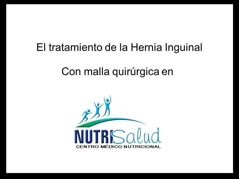 El tratamiento de la Hernia Inguinal Con malla quirúrgica en