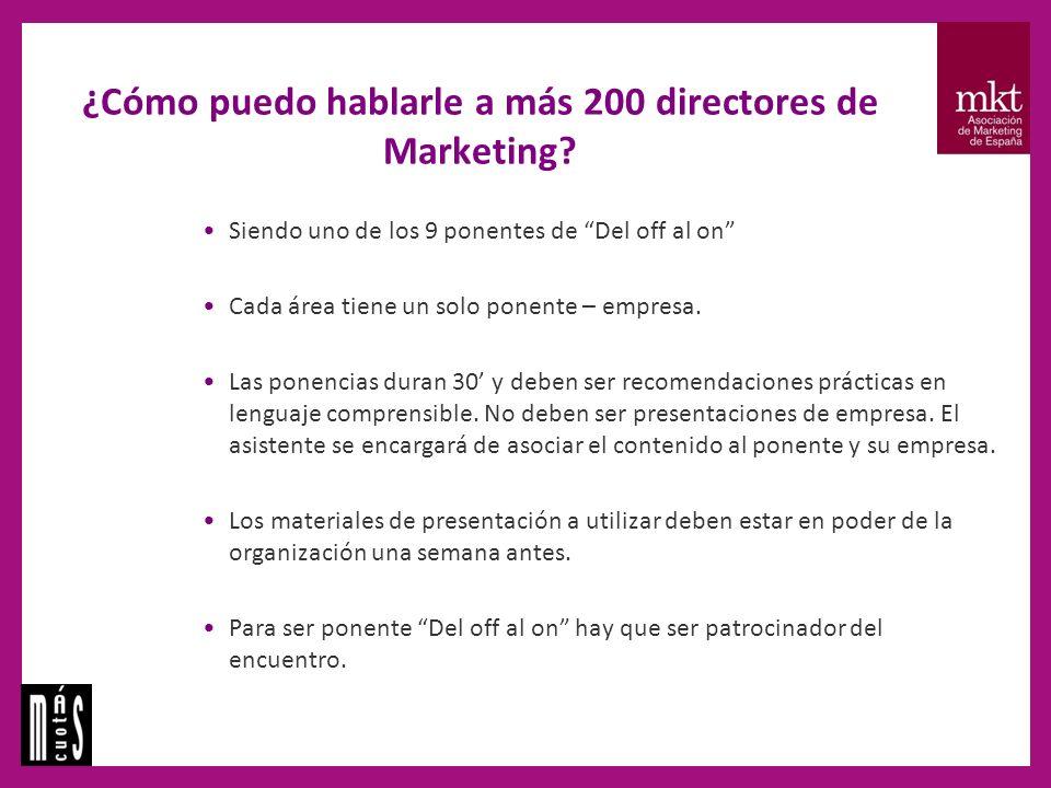 ¿Cómo puedo hablarle a más 200 directores de Marketing.