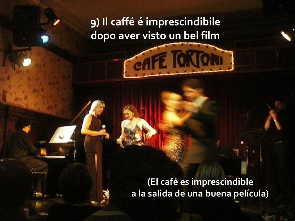 8) Il caffé é nostalgia (El café es nostalgia) )